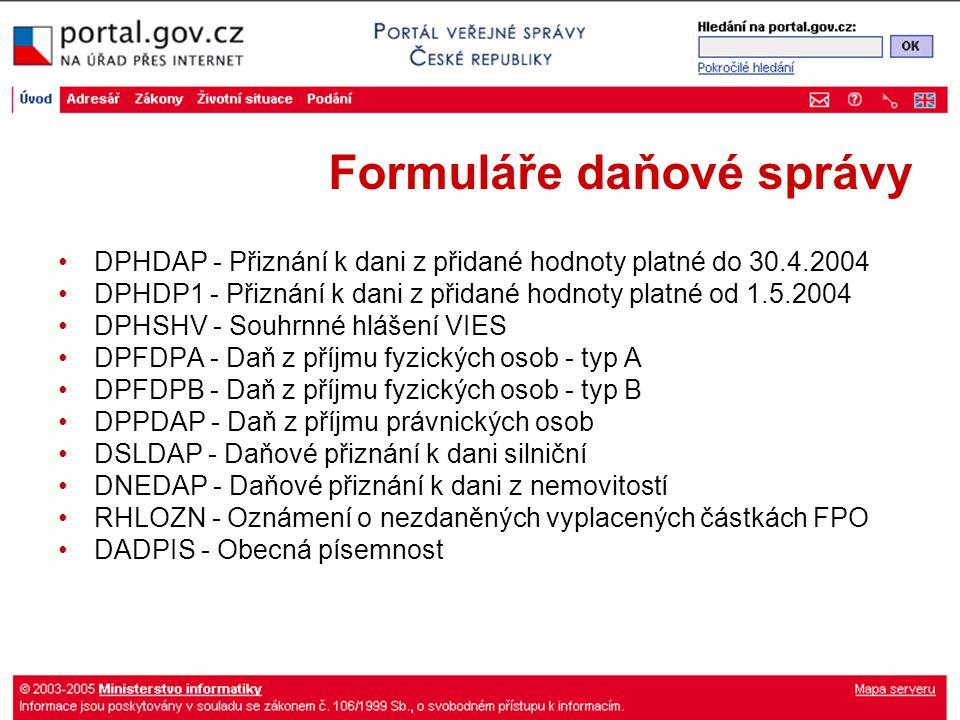 Formuláře daňové správy DPHDAP - Přiznání k dani z přidané hodnoty platné do 30.4.2004 DPHDP1 - Přiznání k dani z přidané hodnoty platné od 1.5.2004 D