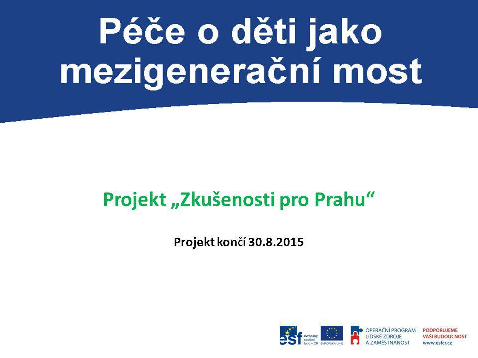 """Projekt """"Zkušenosti pro Prahu"""" Projekt končí 30.8.2015"""