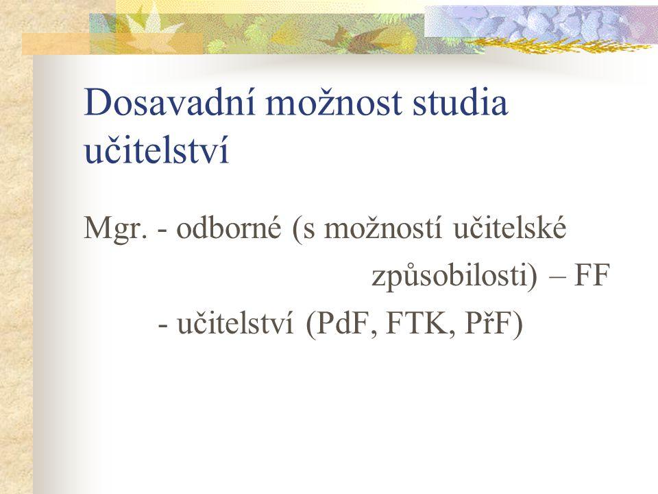 Dosavadní možnost studia učitelství Mgr.