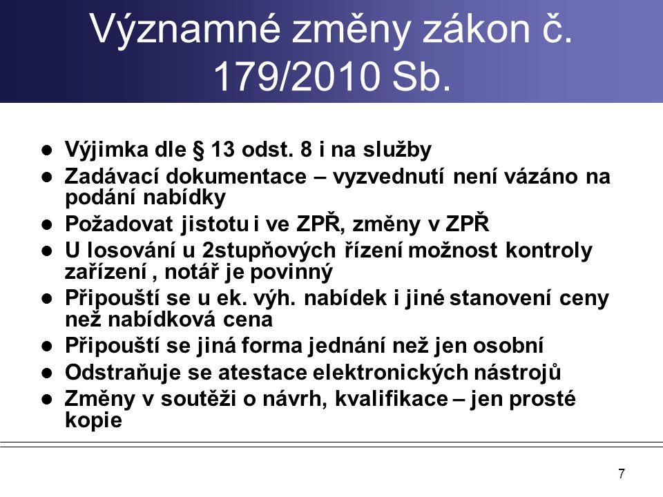 Významné změny zákon č.179/2010 Sb. Výjimka dle § 13 odst.