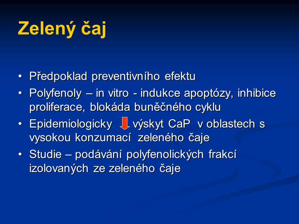 Zelený čaj Předpoklad preventivního efektuPředpoklad preventivního efektu Polyfenoly – in vitro - indukce apoptózy, inhibice proliferace, blokáda buně