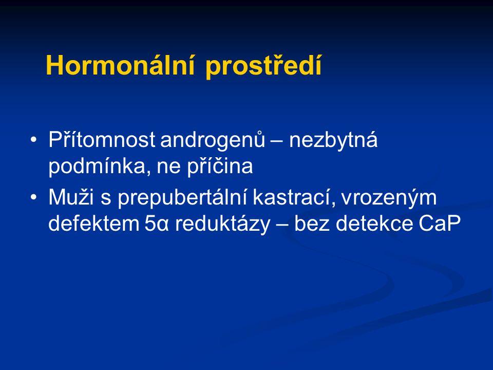 Hormonální prostředí Přítomnost androgenů – nezbytná podmínka, ne příčina Muži s prepubertální kastrací, vrozeným defektem 5α reduktázy – bez detekce
