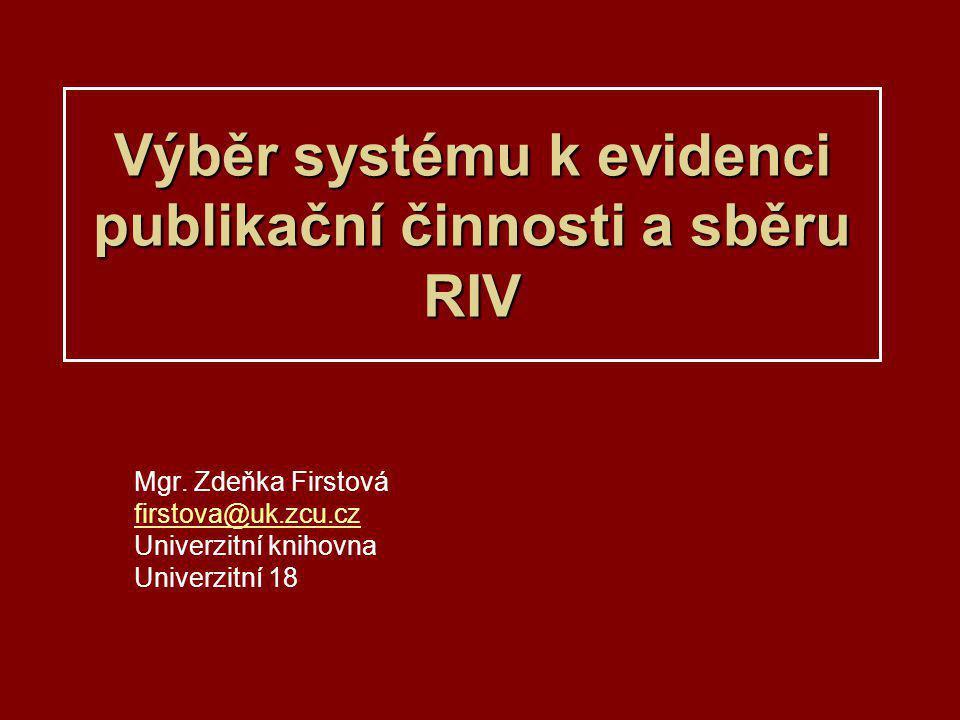 Výběr systému k evidenci publikační činnosti a sběru RIV Mgr.