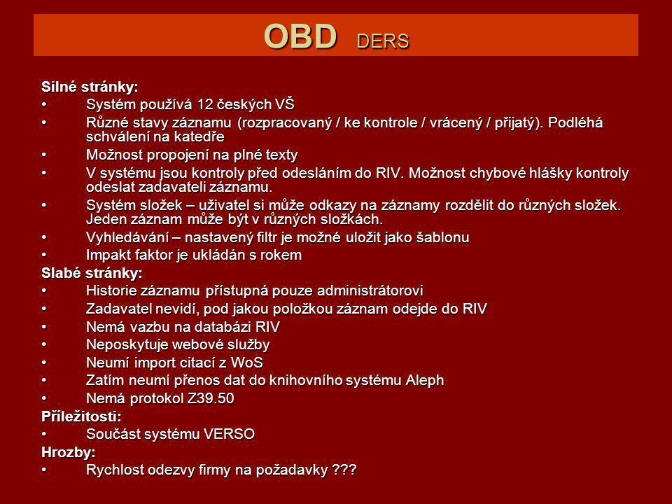 OBD DERS Silné stránky: Systém používá 12 českých VŠSystém používá 12 českých VŠ Různé stavy záznamu (rozpracovaný / ke kontrole / vrácený / přijatý).