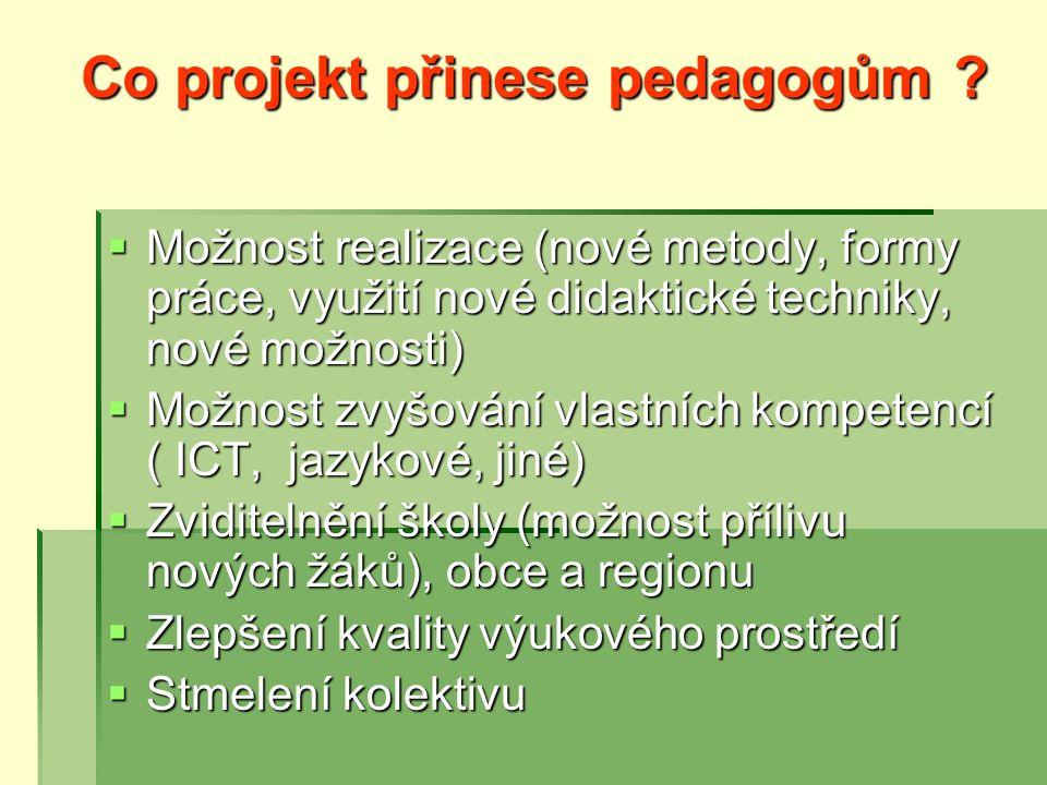 Co projekt přinese pedagogům .