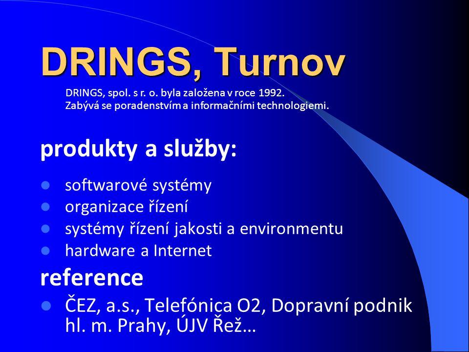 DRINGS, Turnov produkty a služby: softwarové systémy organizace řízení systémy řízení jakosti a environmentu hardware a Internet reference ČEZ, a.s.,