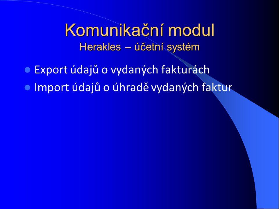 Komunikační modul Herakles – účetní systém Export údajů o vydaných fakturách Import údajů o úhradě vydaných faktur
