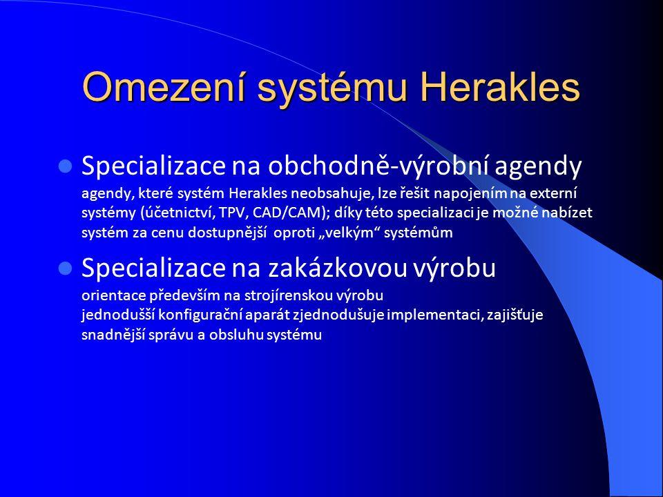 Omezení systému Herakles Specializace na obchodně-výrobní agendy agendy, které systém Herakles neobsahuje, lze řešit napojením na externí systémy (úče