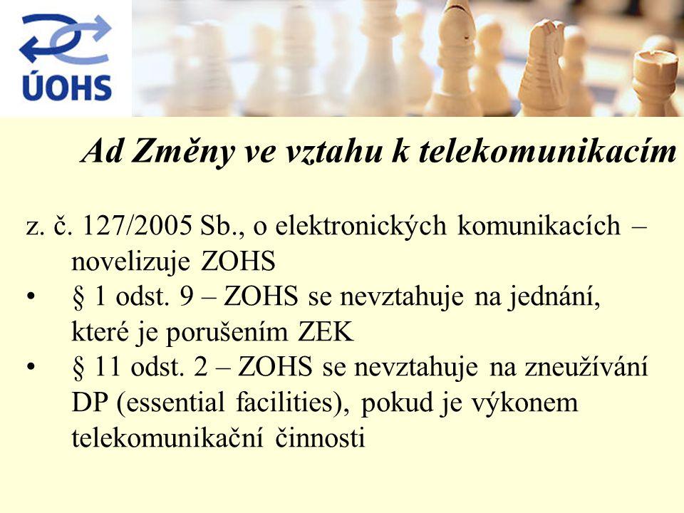 Změny ve vztahu k telekomunikacím 2007 ÚOHS vrací úder 2006 infringement řízení Komise z.