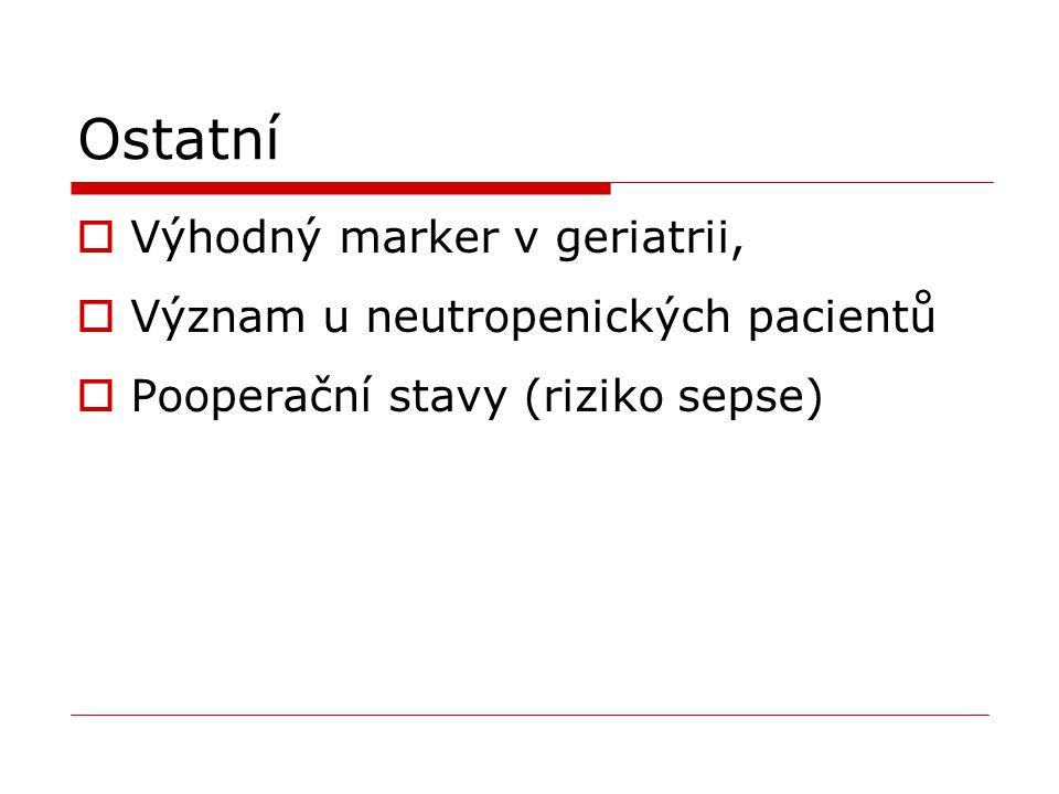 Ostatní  Výhodný marker v geriatrii,  Význam u neutropenických pacientů  Pooperační stavy (riziko sepse)