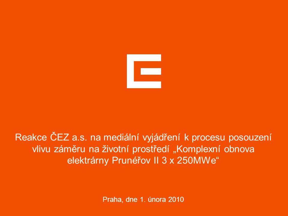 """Reakce ČEZ a.s. na mediální vyjádření k procesu posouzení vlivu záměru na životní prostředí """"Komplexní obnova elektrárny Prunéřov II 3 x 250MWe"""" Praha"""