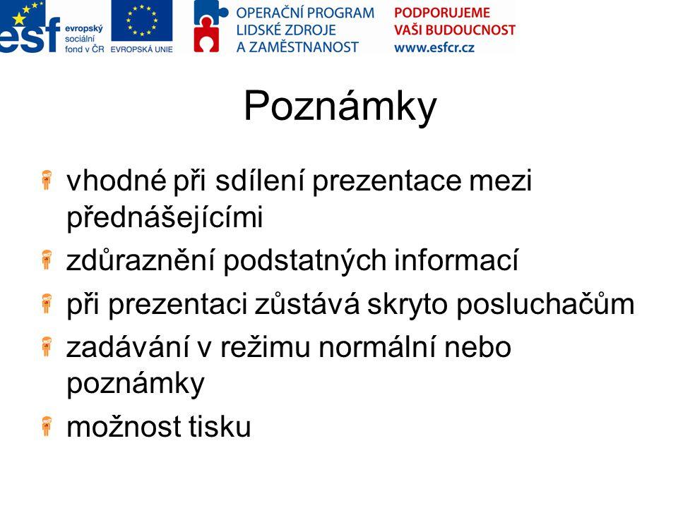 Poznámky vhodné při sdílení prezentace mezi přednášejícími zdůraznění podstatných informací při prezentaci zůstává skryto posluchačům zadávání v režim