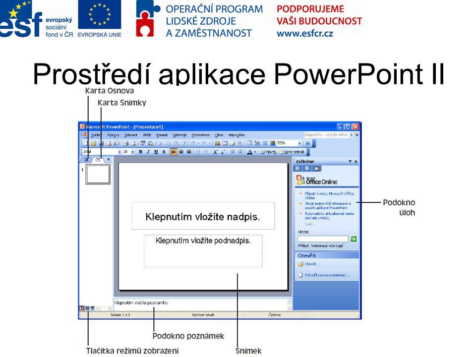 Prostředí aplikace PowerPoint II