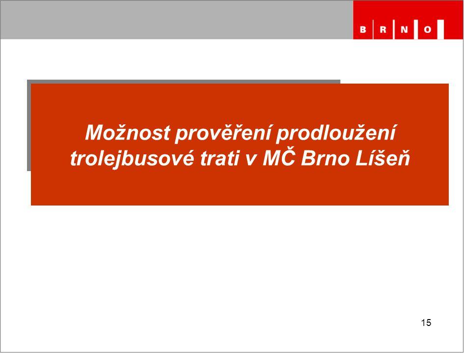 15 Možnost prověření prodloužení trolejbusové trati v MČ Brno Líšeň