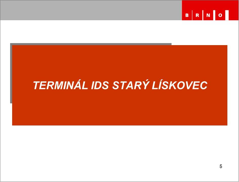 6 –Projekt předpokládá realizaci projektové dokumentace k územnímu řízení a ke stavebnímu povolení na přestupní TERMINÁL IDS STARÝ LÍSKOVEC.