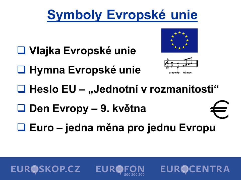 """Symboly Evropské unie  Vlajka Evropské unie  Hymna Evropské unie  Heslo EU – """"Jednotní v rozmanitosti""""  Den Evropy – 9. května  Euro – jedna měna"""