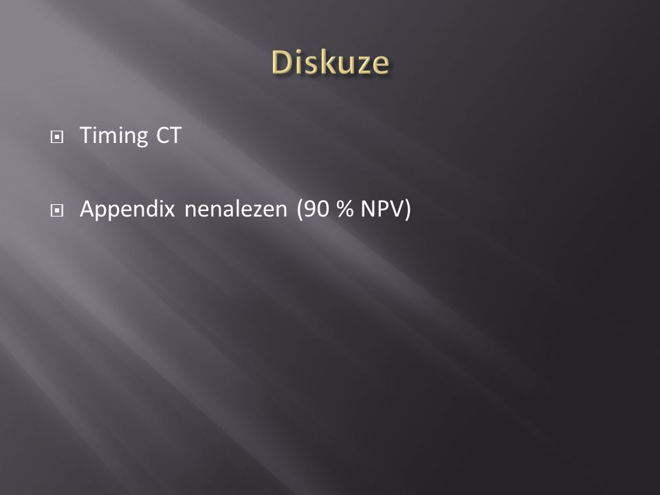  Timing CT  Appendix nenalezen (90 % NPV)
