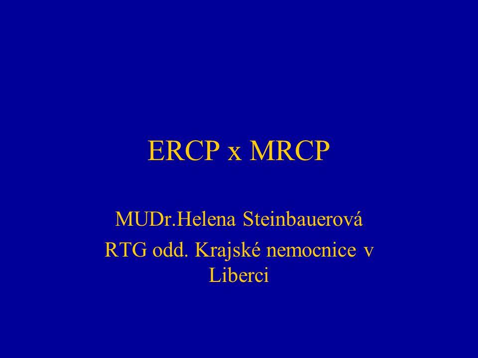 ERCP x MRCP MUDr.Helena Steinbauerová RTG odd. Krajské nemocnice v Liberci