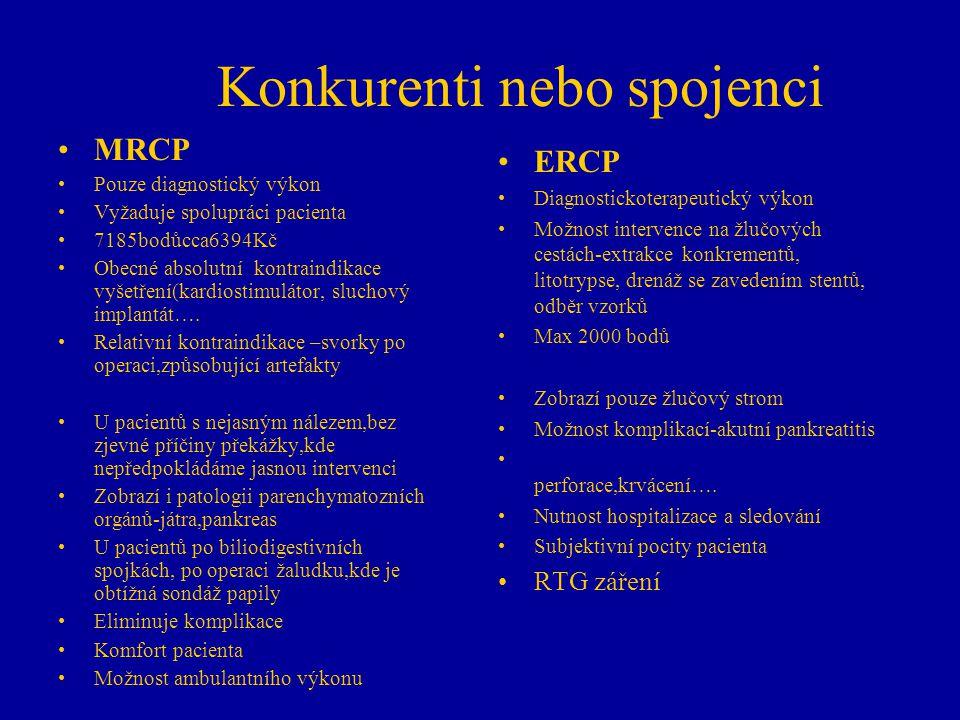 Konkurenti nebo spojenci MRCP Pouze diagnostický výkon Vyžaduje spolupráci pacienta 7185bodůcca6394Kč Obecné absolutní kontraindikace vyšetření(kardio