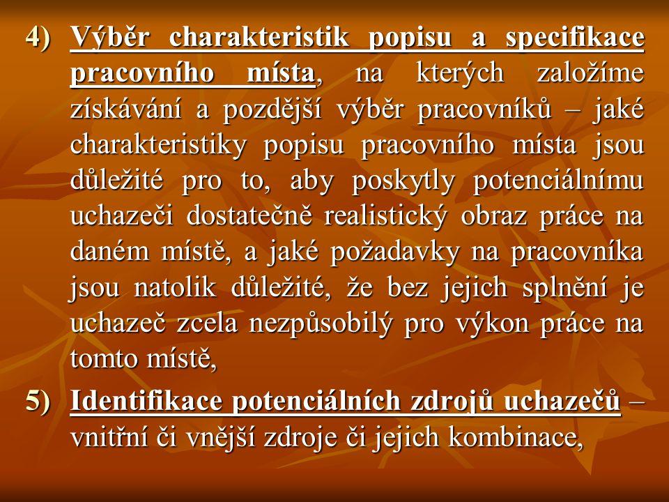 4)Výběr charakteristik popisu a specifikace pracovního místa, na kterých založíme získávání a pozdější výběr pracovníků – jaké charakteristiky popisu