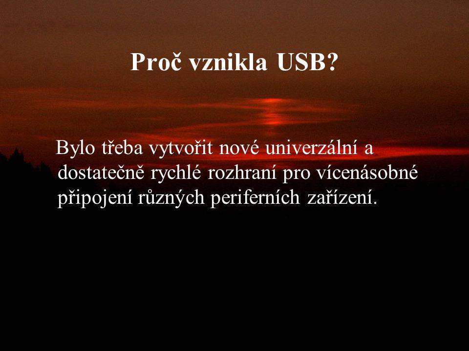 Co znamená zkratka USB? USB = Universal Serial Bus (Univerzální sériová sběrnice)