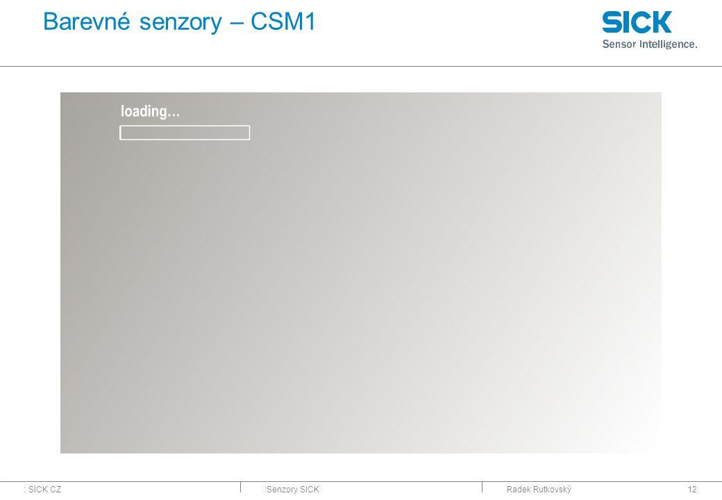: SICK CZ:Senzory SICKRadek Rutkovský12 Barevné senzory – CSM1