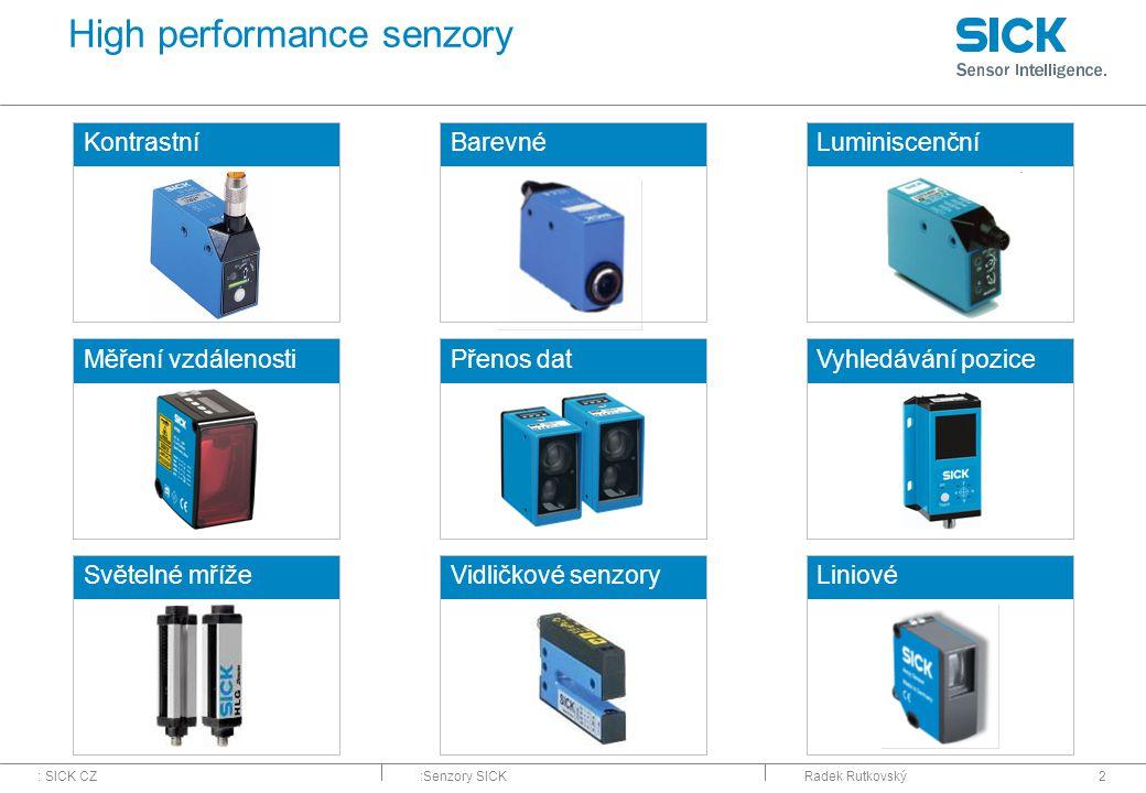 : SICK CZ:Senzory SICKRadek Rutkovský2 High performance senzory KontrastníBarevnéLuminiscenční Měření vzdálenosti Světelné mřížeVidličkové senzory Pře