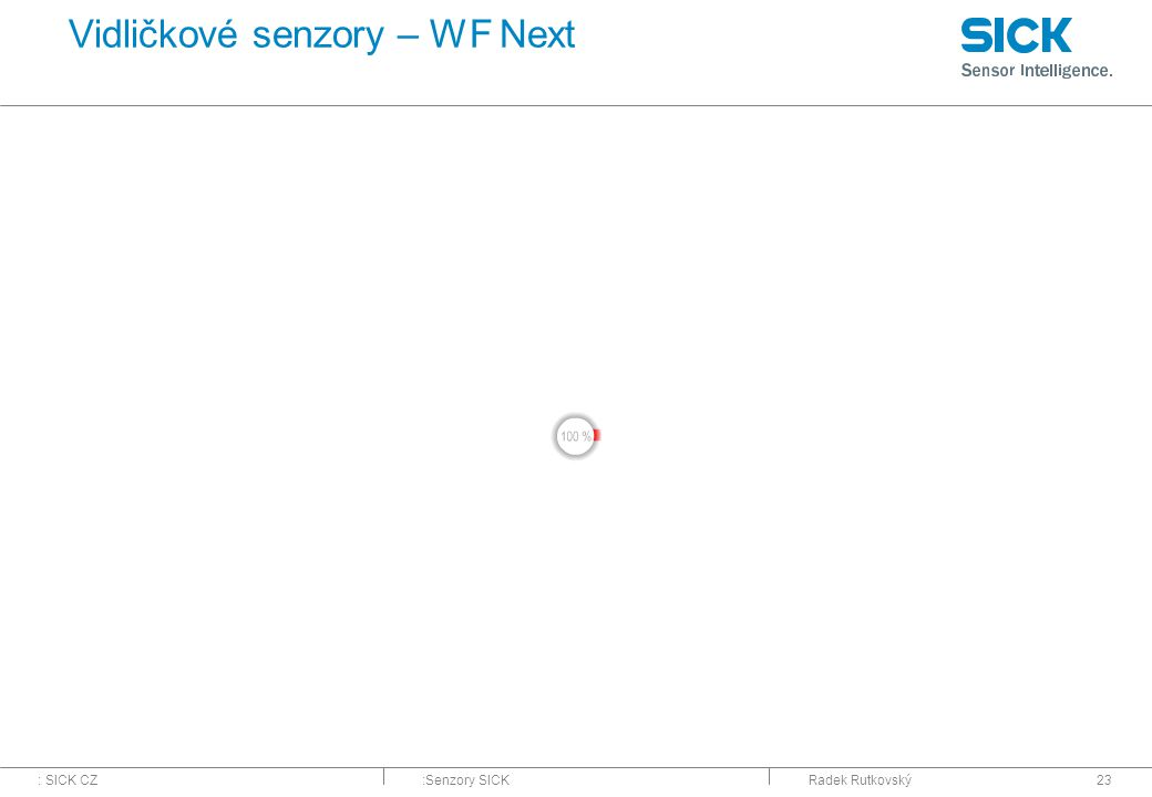 : SICK CZ:Senzory SICKRadek Rutkovský23 Vidličkové senzory – WF Next