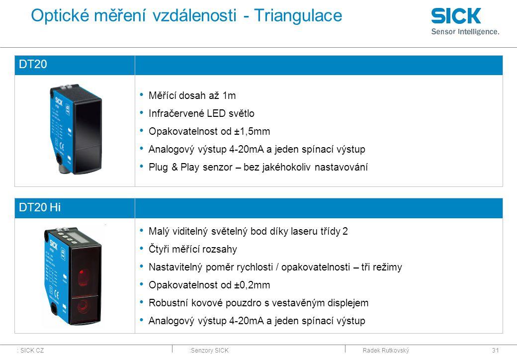 : SICK CZ:Senzory SICKRadek Rutkovský31 Optické měření vzdálenosti - Triangulace DT20 Měřící dosah až 1m Infračervené LED světlo Opakovatelnost od ±1,