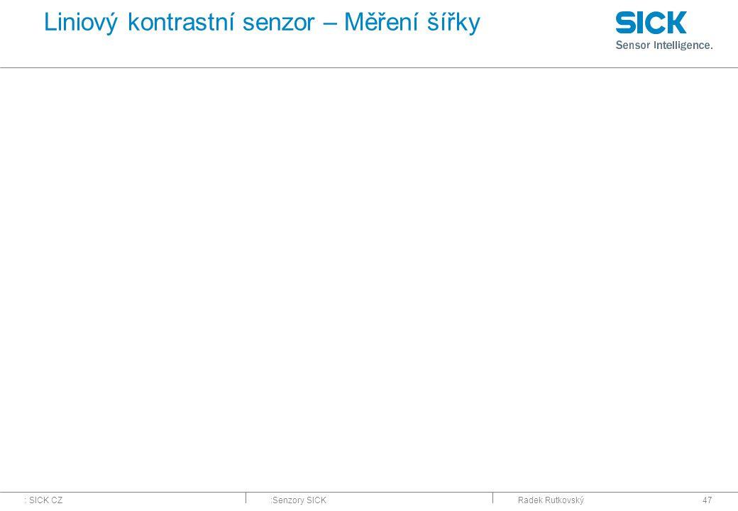 : SICK CZ:Senzory SICKRadek Rutkovský47 Liniový kontrastní senzor – Měření šířky