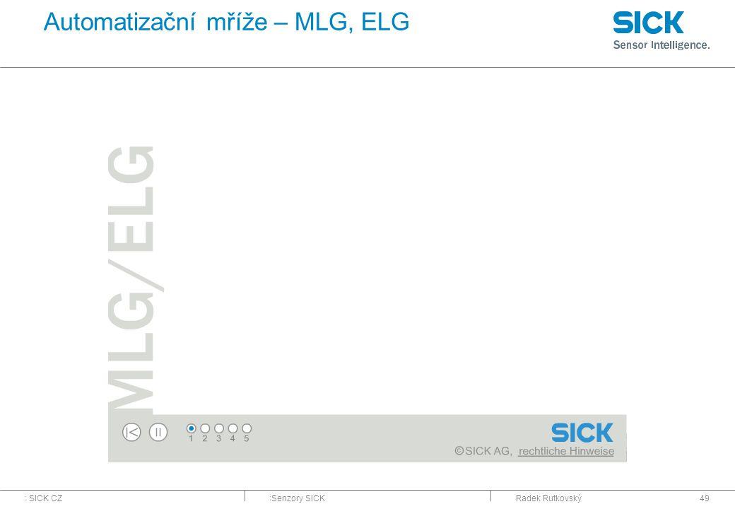 : SICK CZ:Senzory SICKRadek Rutkovský49 Automatizační mříže – MLG, ELG