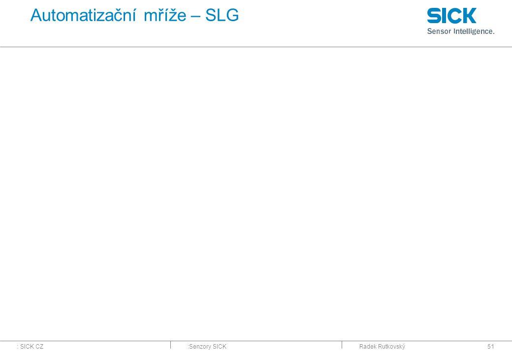 : SICK CZ:Senzory SICKRadek Rutkovský51 Automatizační mříže – SLG