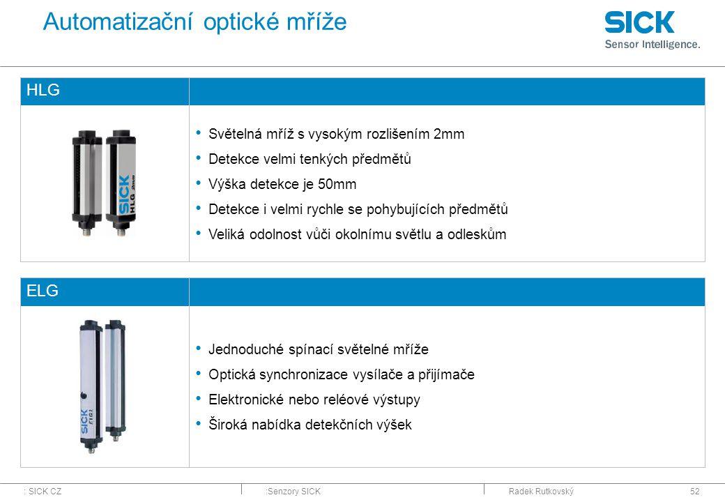 : SICK CZ:Senzory SICKRadek Rutkovský52 Automatizační optické mříže HLG Světelná mříž s vysokým rozlišením 2mm Detekce velmi tenkých předmětů Výška de