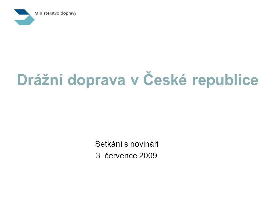 Drážní doprava v České republice Setkání s novináři 3. července 2009