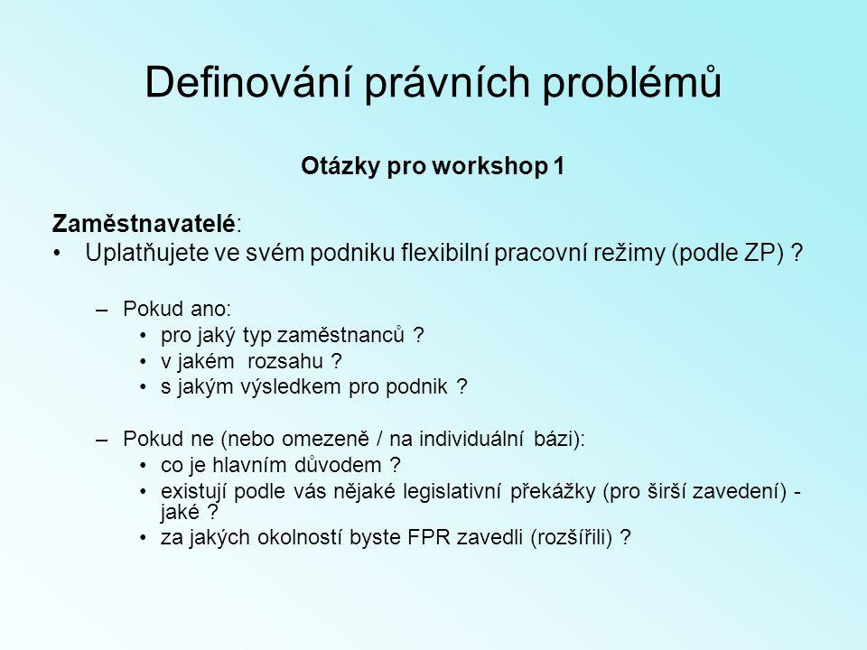 Otázky pro workshop 1 Zaměstnavatelé: Uplatňujete ve svém podniku flexibilní pracovní režimy (podle ZP) .