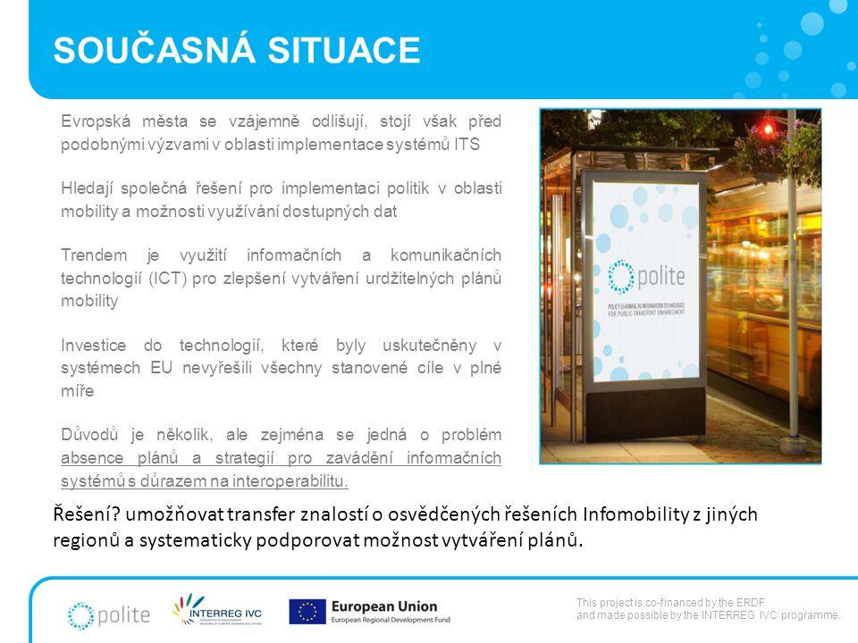 Evropská města se vzájemně odlišují, stojí však před podobnými výzvami v oblasti implementace systémů ITS Hledají společná řešení pro implementaci politik v oblasti mobility a možnosti využívání dostupných dat Trendem je využití informačních a komunikačních technologií (ICT) pro zlepšení vytváření urdžitelných plánů mobility Investice do technologií, které byly uskutečněny v systémech EU nevyřešili všechny stanovené cíle v plné míře Důvodů je několik, ale zejména se jedná o problém absence plánů a strategií pro zavádění informačních systémů s důrazem na interoperabilitu..