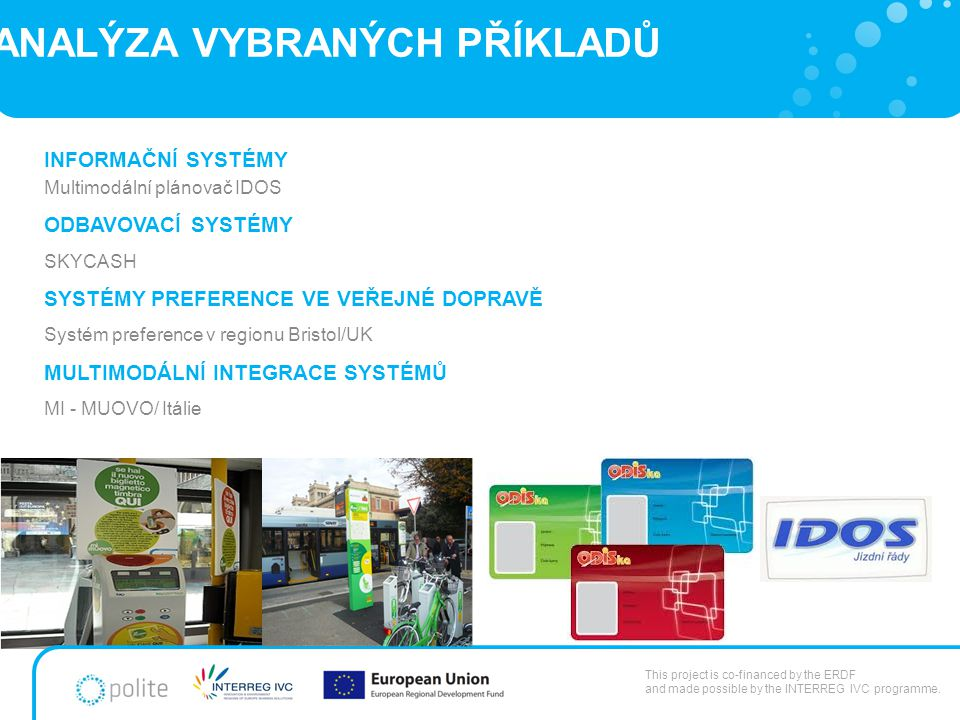 ANALÝZA VYBRANÝCH PŘÍKLADŮ This project is co-financed by the ERDF and made possible by the INTERREG IVC programme.