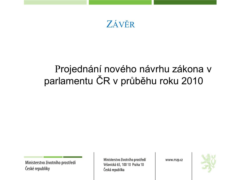 Z ÁVĚR P rojednání nového návrhu zákona v parlamentu ČR v průběhu roku 2010