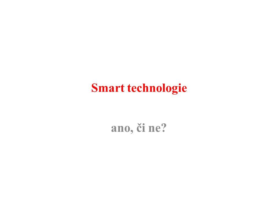 Smart technologie ano, či ne?