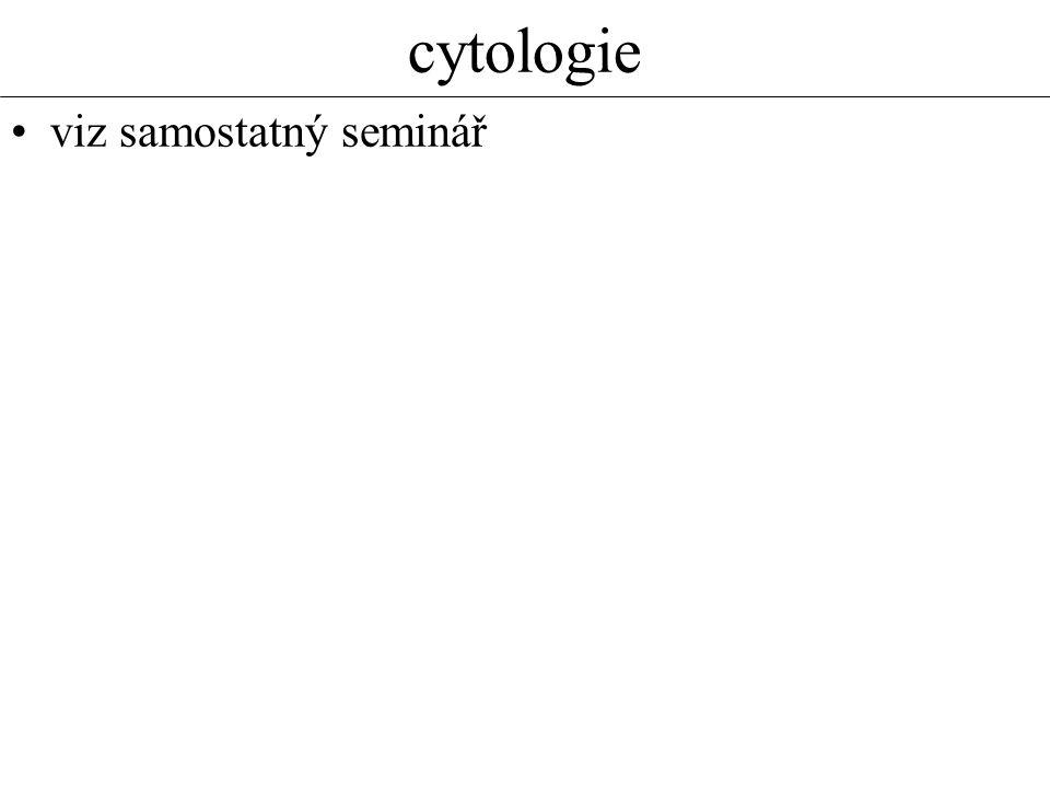 cytologie viz samostatný seminář