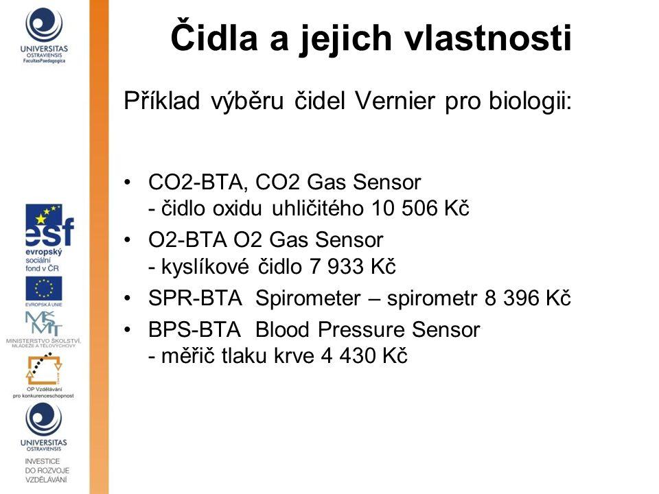 Čidla a jejich vlastnosti Příklad výběru čidel Vernier pro biologii: CO2-BTA,CO2 Gas Sensor - čidlo oxidu uhličitého 10 506 Kč O2-BTA O2 Gas Sensor -