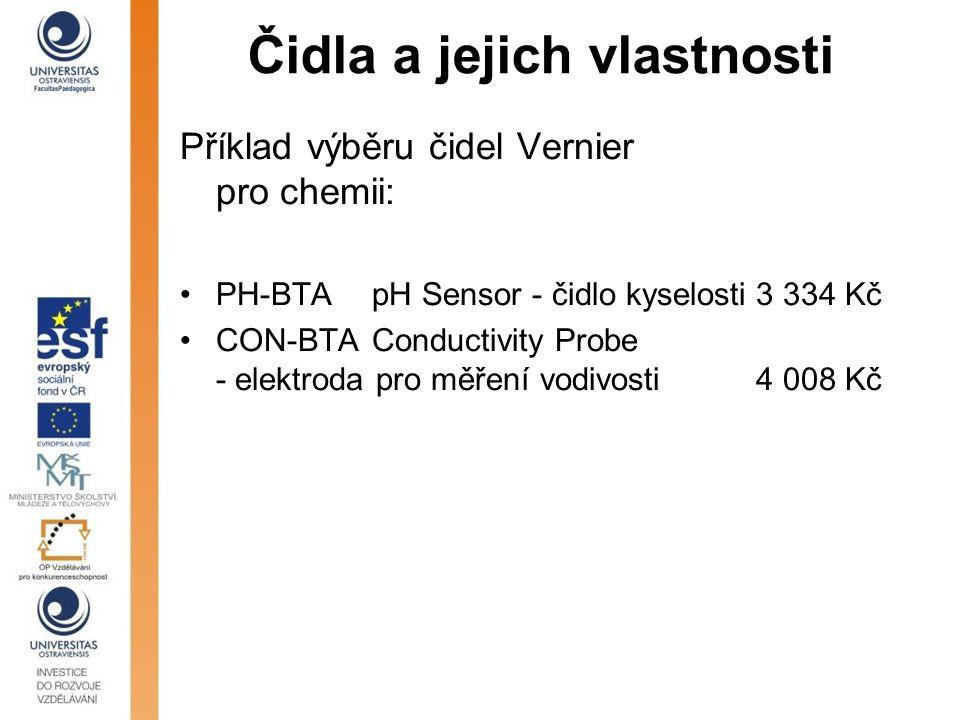 Čidla a jejich vlastnosti Příklad výběru čidel Vernier pro chemii: PH-BTA pH Sensor - čidlo kyselosti3 334 Kč CON-BTAConductivity Probe - elektroda pr