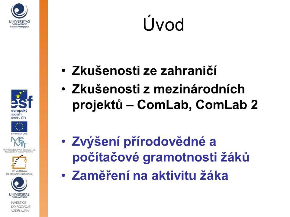 Úvod Zkušenosti ze zahraničí Zkušenosti z mezinárodních projektů – ComLab, ComLab 2 Zvýšení přírodovědné a počítačové gramotnosti žáků Zaměření na akt