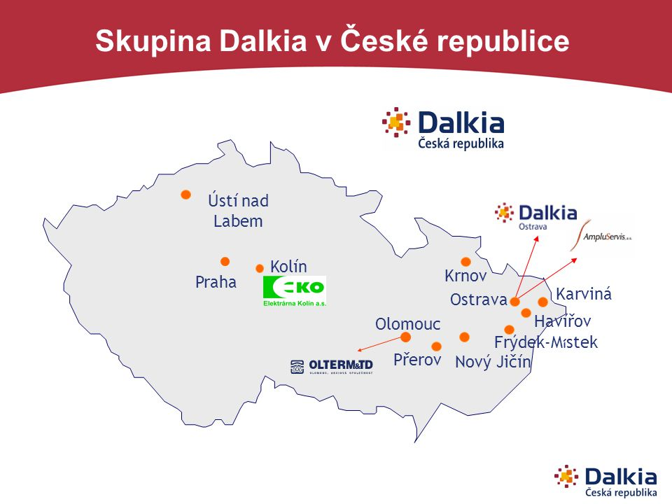 Skupina Dalkia v České republice Olomouc Krnov Ostrava Karviná Havířov Frýdek-M í stek Přerov Nový Jičín Praha Ústí nad Labem Kolín