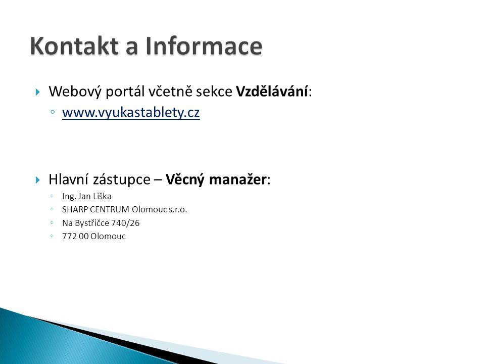  Webový portál včetně sekce Vzdělávání: ◦ www.vyukastablety.cz  Hlavní zástupce – Věcný manažer: ◦ Ing. Jan Liška ◦ SHARP CENTRUM Olomouc s.r.o. ◦ N