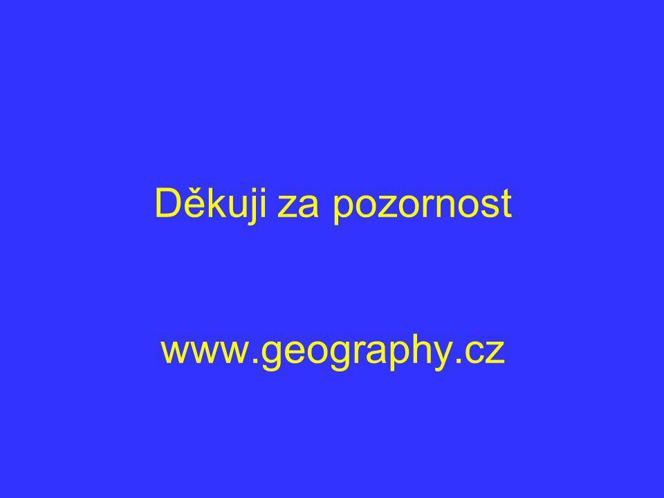Děkuji za pozornost www.geography.cz