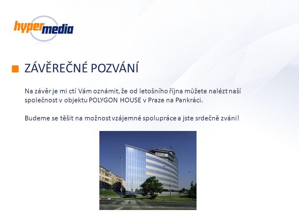 ZÁVĚREČNÉ POZVÁNÍ Na závěr je mi ctí Vám oznámit, že od letošního října můžete nalézt naší společnost v objektu POLYGON HOUSE v Praze na Pankráci. Bud