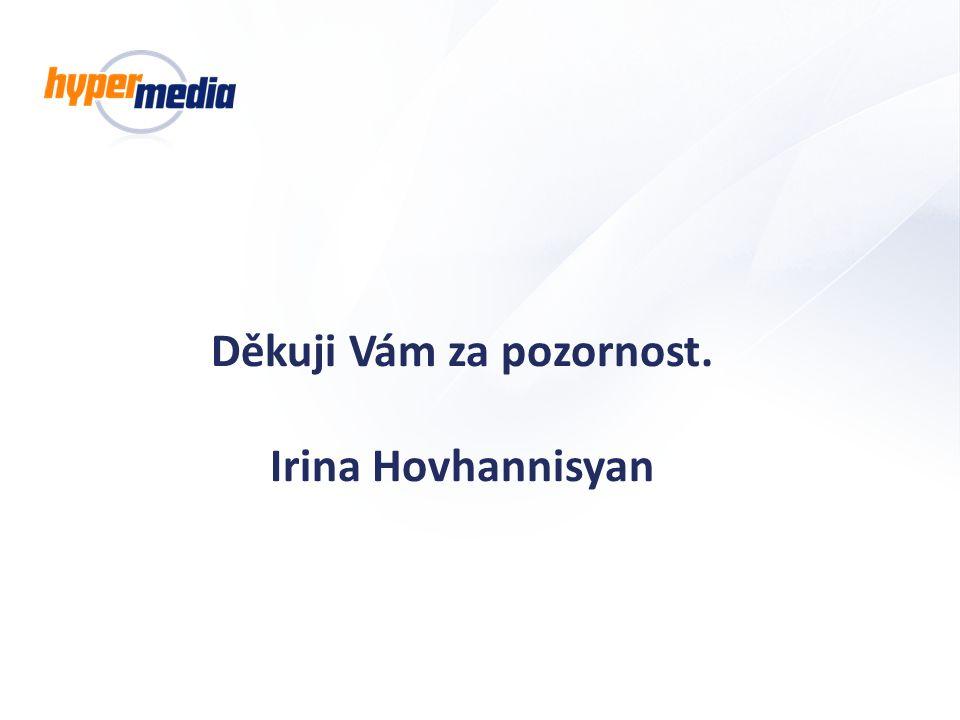 Děkuji Vám za pozornost. Irina Hovhannisyan