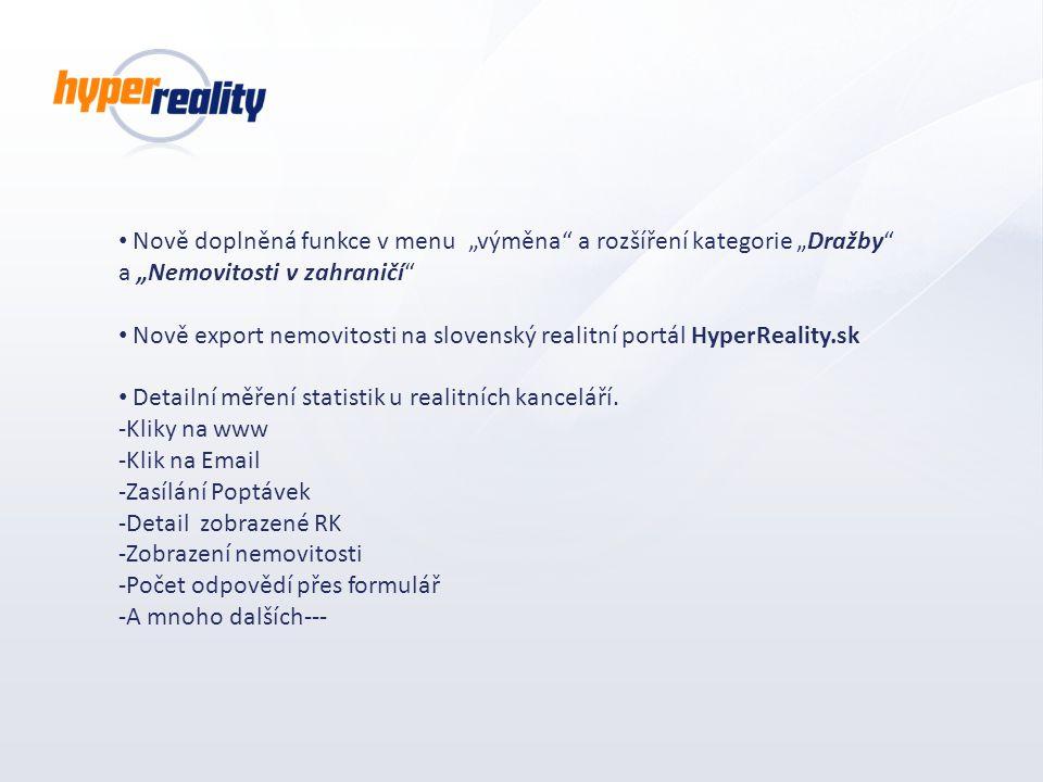 """Nově doplněná funkce v menu """"výměna"""" a rozšíření kategorie """"Dražby"""" a """"Nemovitosti v zahraničí"""" Nově export nemovitosti na slovenský realitní portál H"""