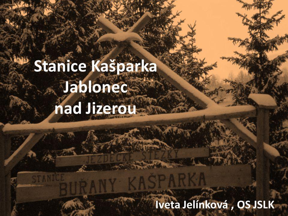 Stanice Kašparka Jablonec nad Jizerou Iveta Jelínková, OS JSLK